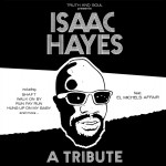 elmichels Truth-and-Soul-presents-A-Tribute-to-Isaac-Hayes-by-El-Michels-Affair_dHTShFSo2_0x_full
