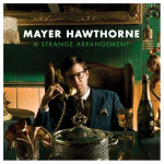 mayerhawthorne_astrangearrangement